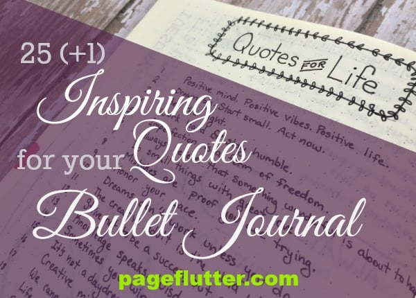 25 (+1) Inspiring Quotes for Your Bullet Journal
