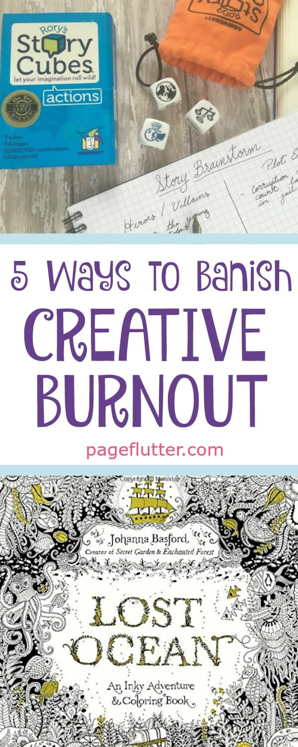 5 Ways to Banish Creative Burnout | pageflutter.com | Surprising ways to overcome writer's block and creative burnout.