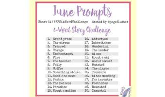 June Prompts: Six-Word Story Challenge (#PFSixWordChallenge)