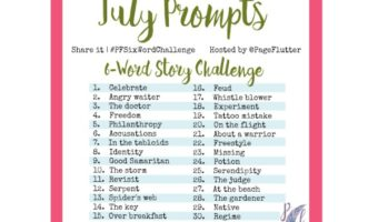 July Prompts: Six-Word Story Challenge (#PFSixWordChallenge)