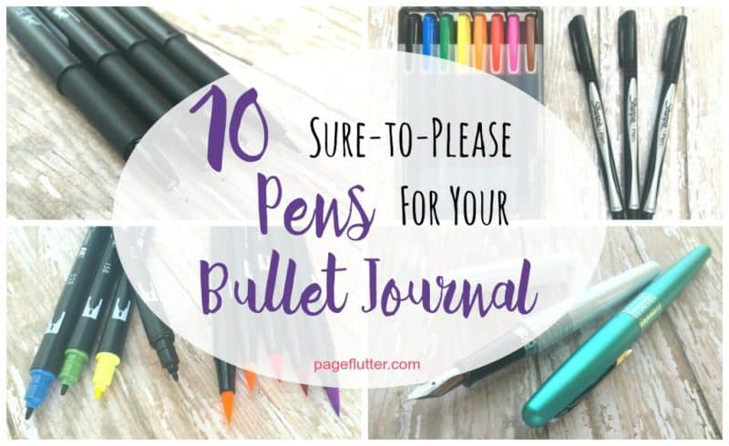 10 Sure To Please Pens For Your Bullet Journal Page Flutter
