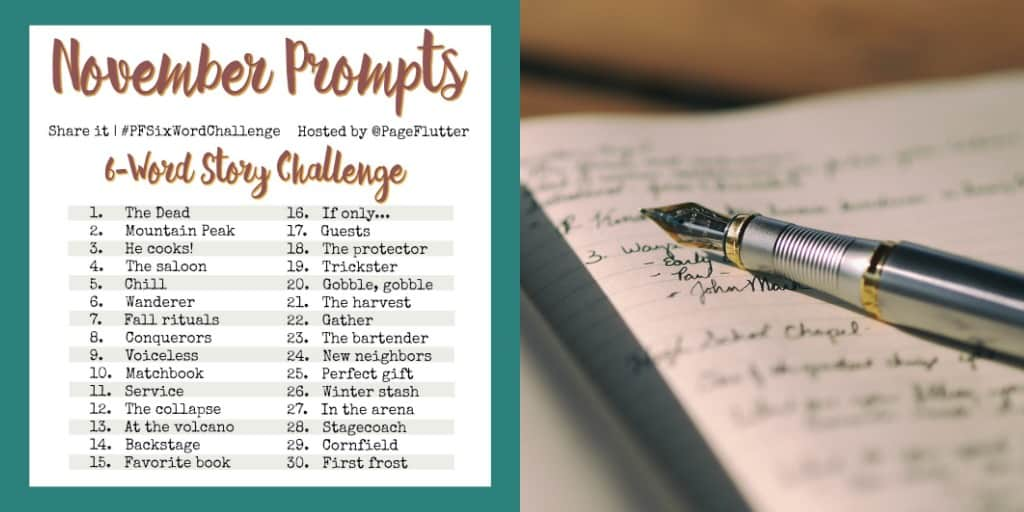 November Prompts 6 Word Story Challenge PFSixWordChallenge