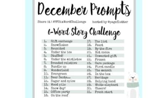 December Prompts: 6-Word Story Challenge