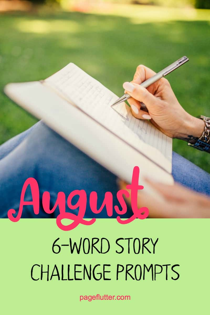 Take the August six-word story challenge. Great for hand lettering practice and creative journaling.