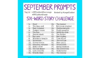 September Six-word Story Challenge Prompts (2017)