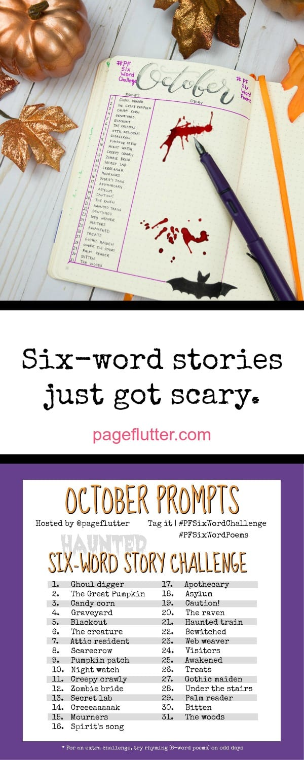 October's Haunted Six-Word Story Challenge for journaling and writing.
