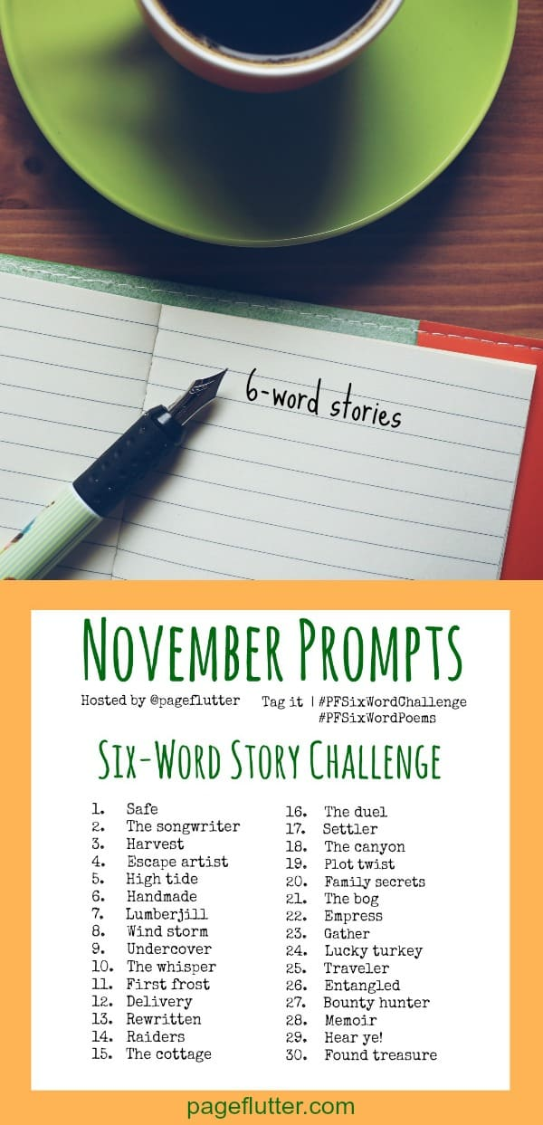 November Six-Word Story Challenge. This is like a MicroWriMo instead of NaNoWriMo! #PFSixWordChallenge