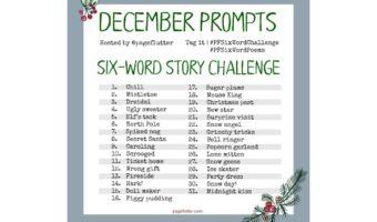 December Six-word Story Challenge Prompts (2017)| #PFSixWordChallenge