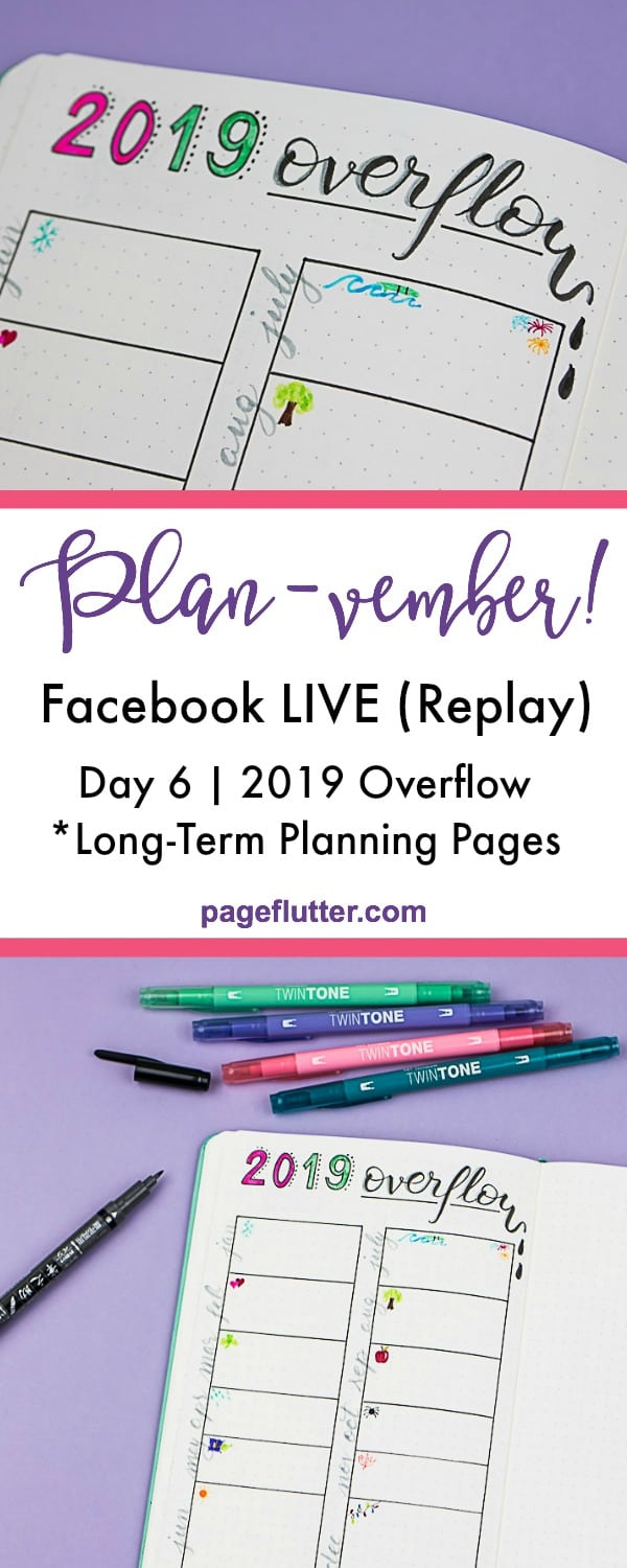 "Planvember Day 6 (Facebook LIVE replay). 2019 ""Overflow"" Planning. Journal with me, my 2018 Bullet Journal."