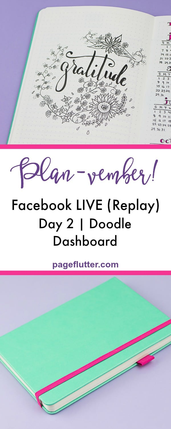 Planvember Day 2 (Facebook LIVE replay). Doodle Dashboard. Journal with me, my 2018 Bullet Journal.