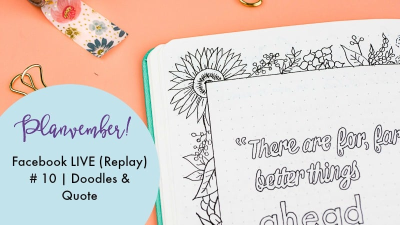 Journal doodles and quote to brighten your planning routine! (Facebook live replay). Come journal with me! My 2018 Bullet Journal.