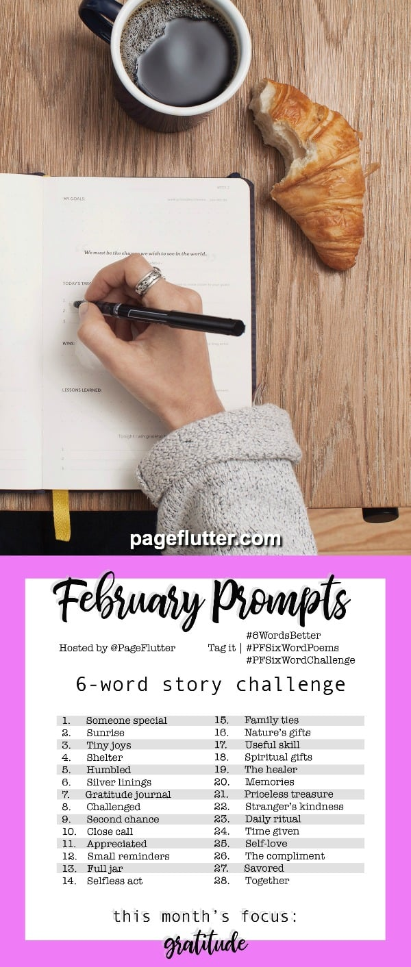 Year to a Better You February Prompts. 6-Word Story Challenge for journaling, writing, self-improvement, gratitude, and goal setting. #6wordstory #6wordsbetter