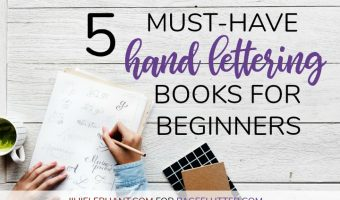 5 Must-Have Hand Lettering Books for Beginners