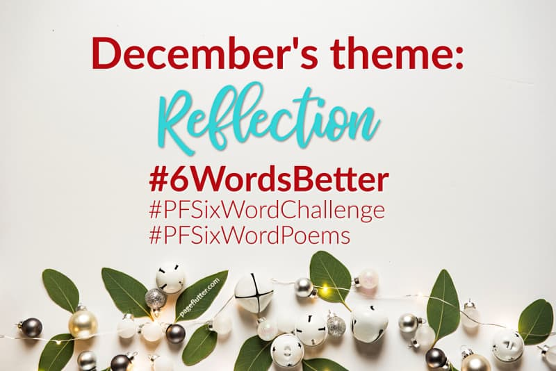 Year to a Better You December 6-Word Story Prompts |pageflutter.com #writingprompts #journaling #bulletjournaling #6wordstories #6wordsbetter #pfsixwordchallenge